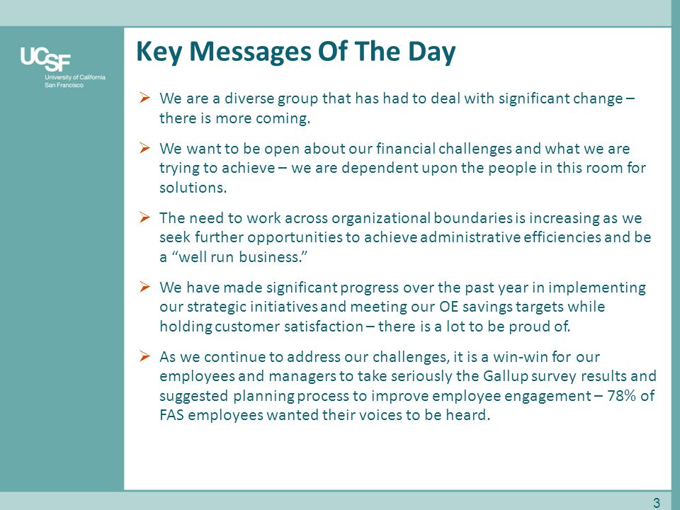Key Messages Of The Day 3  We are a diverse group that has had to deal with significant change – there is more coming.  We want to be open about our