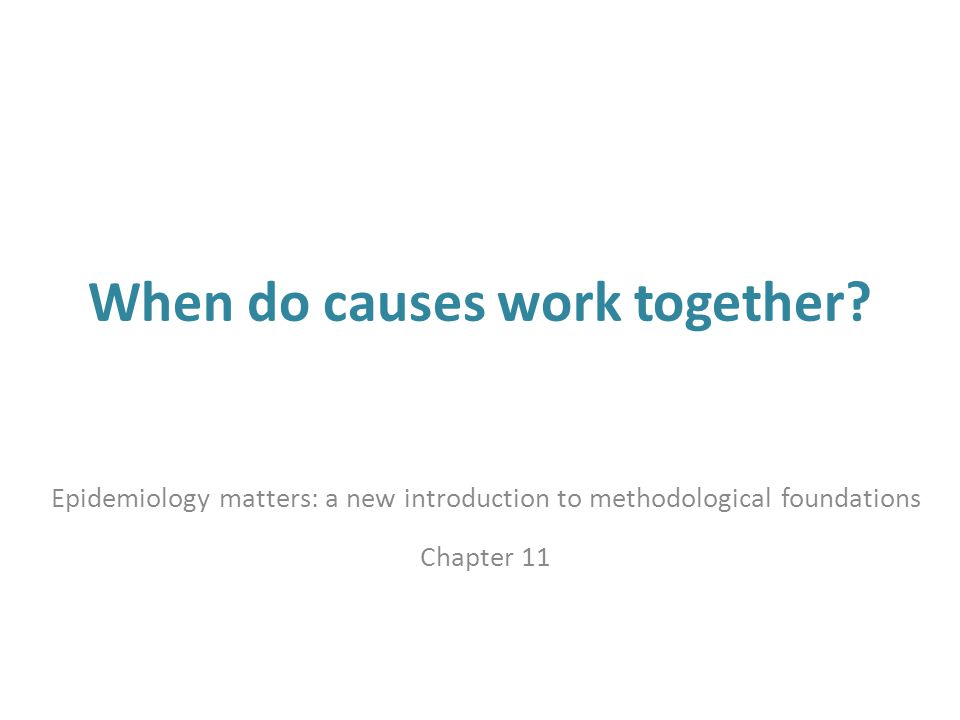 When do causes work together.