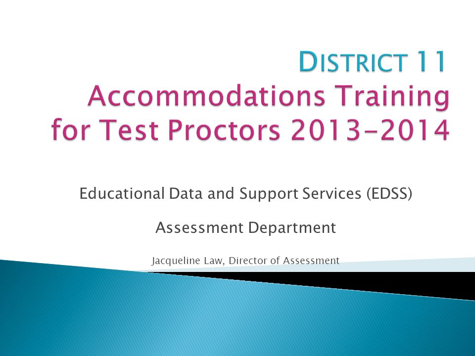Educational Data and Support Services (EDSS) Assessment Department Jacqueline Law, Director of Assessment