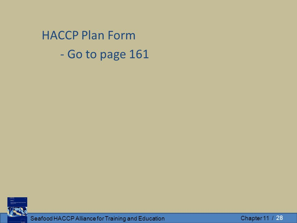 Seafood HACCP Alliance for Training and Education Chapter 11 / HACCP Plan Form - Go to page 161 28