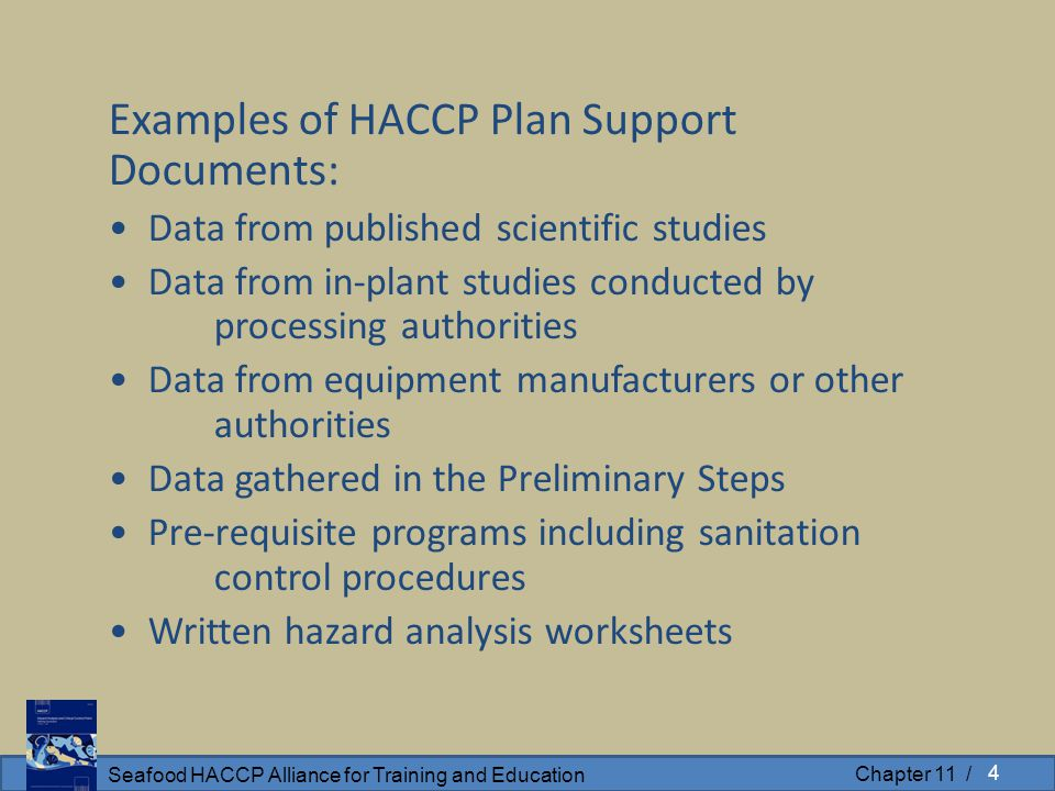 Seafood HACCP Alliance for Training and Education Chapter 11 / Examples of HACCP Plan Support Documents: Data from published scientific studies Data f