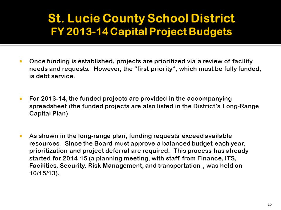 """ Once funding is established, projects are prioritized via a review of facility needs and requests. However, the """"first priority"""", which must be full"""
