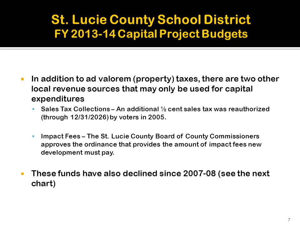  In addition to ad valorem (property) taxes, there are two other local revenue sources that may only be used for capital expenditures  Sales Tax Col
