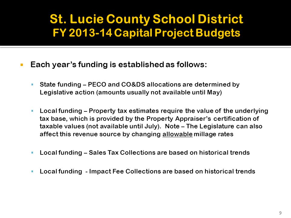  Each year's funding is established as follows:  State funding – PECO and CO&DS allocations are determined by Legislative action (amounts usually no