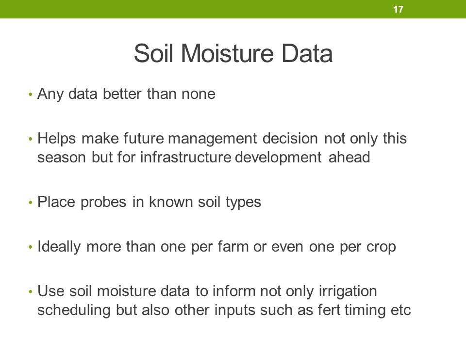 Soil Moisture Data Any data better than none Helps make future management decision not only this season but for infrastructure development ahead Place