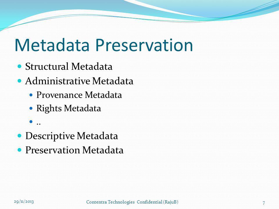 29/11/2013 Contentra Technologies Confidential (RajuB)18 Source: http://www.dlib.indiana.edu/~jenlrile/metadatamap/seeingstandards.pdf Standards 2