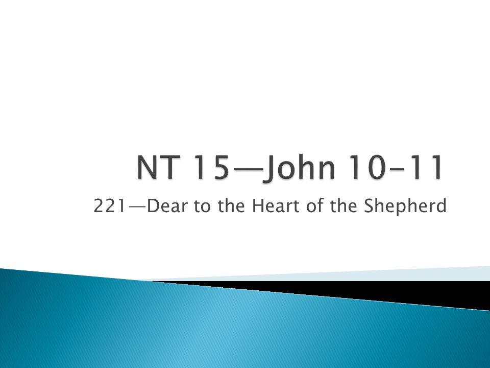 221—Dear to the Heart of the Shepherd