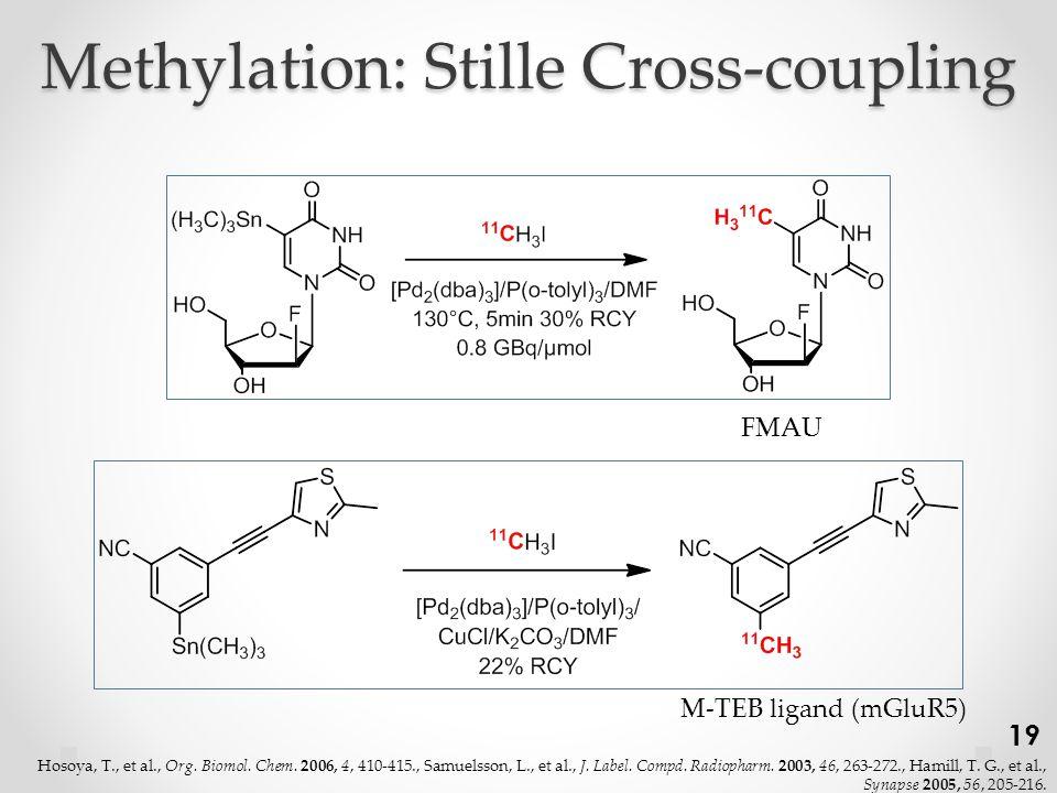 Methylation: Stille Cross-coupling Hosoya, T., et al., Org.