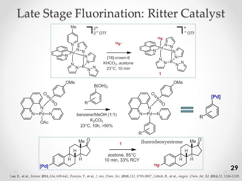 Late Stage Fluorination: Ritter Catalyst fluorodeoxyestrone 29 Lee, E., et al., Science 2011, 334, 639-642., Furuya, T., et al., J.