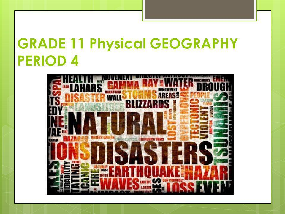 GRADE 11 Physical GEOGRAPHY PERIOD 4