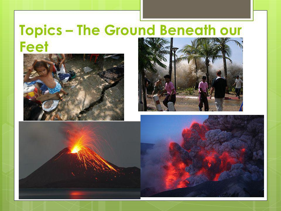 Topics – The Ground Beneath our Feet