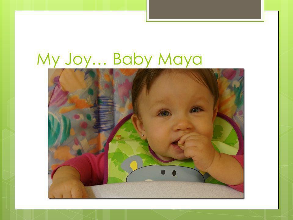 My Joy… Baby Maya