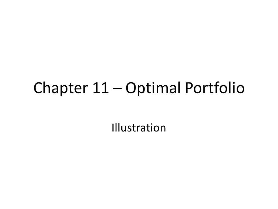 Chapter 11 – Optimal Portfolio Illustration