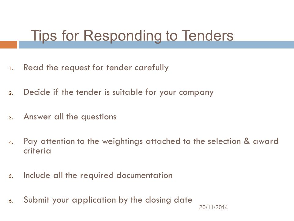 1. Read the request for tender carefully 2. Decide if the tender is suitable for your company 3.
