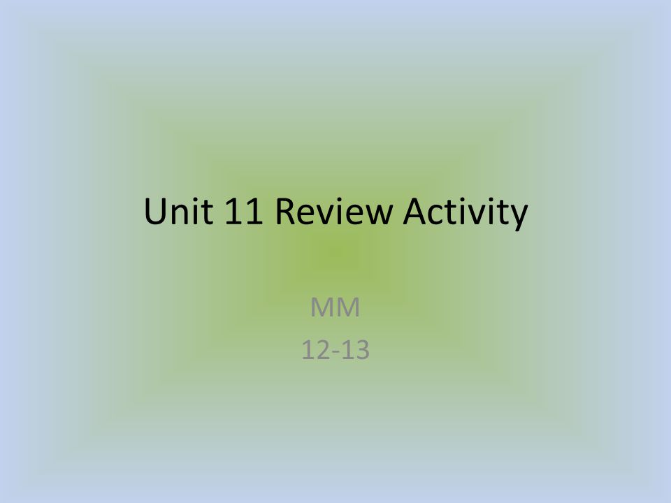 Unit 11 Review Activity MM 12-13