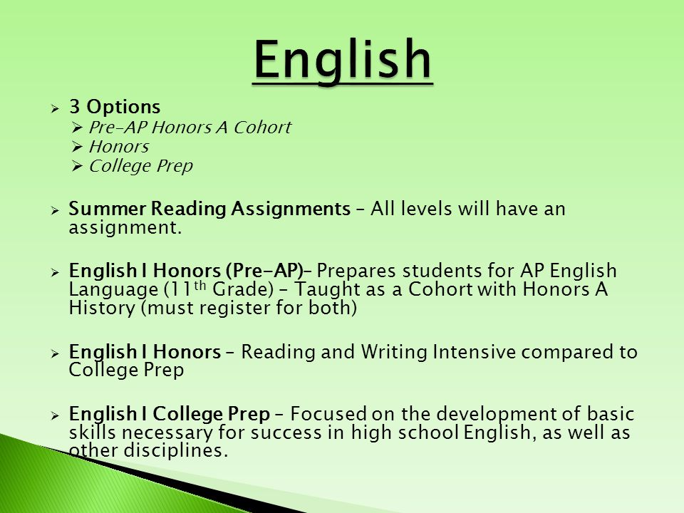  3 Options  Pre-AP Honors A Cohort  Honors  College Prep  Summer Reading Assignments – All levels will have an assignment.