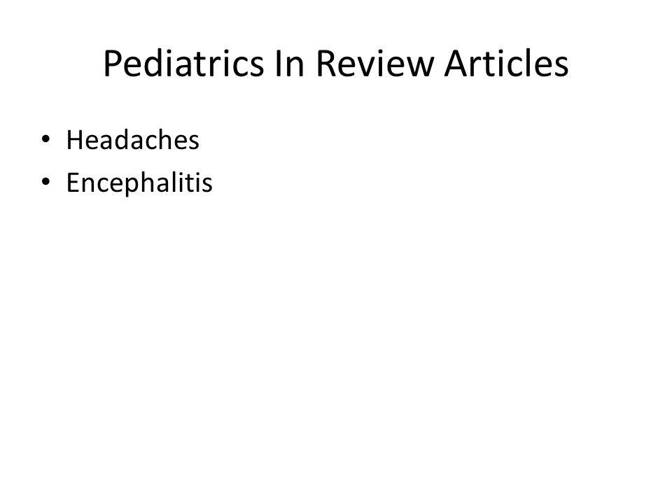 Pediatrics In Review Articles Headaches Encephalitis