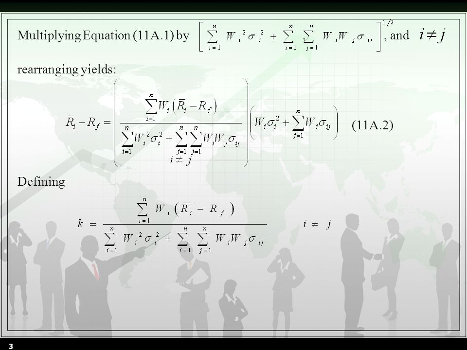 Multiplying Equation (11A.1) by,, and rearranging yields: (11A.2) Defining 3