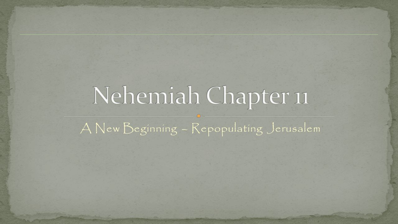 A New Beginning – Repopulating Jerusalem