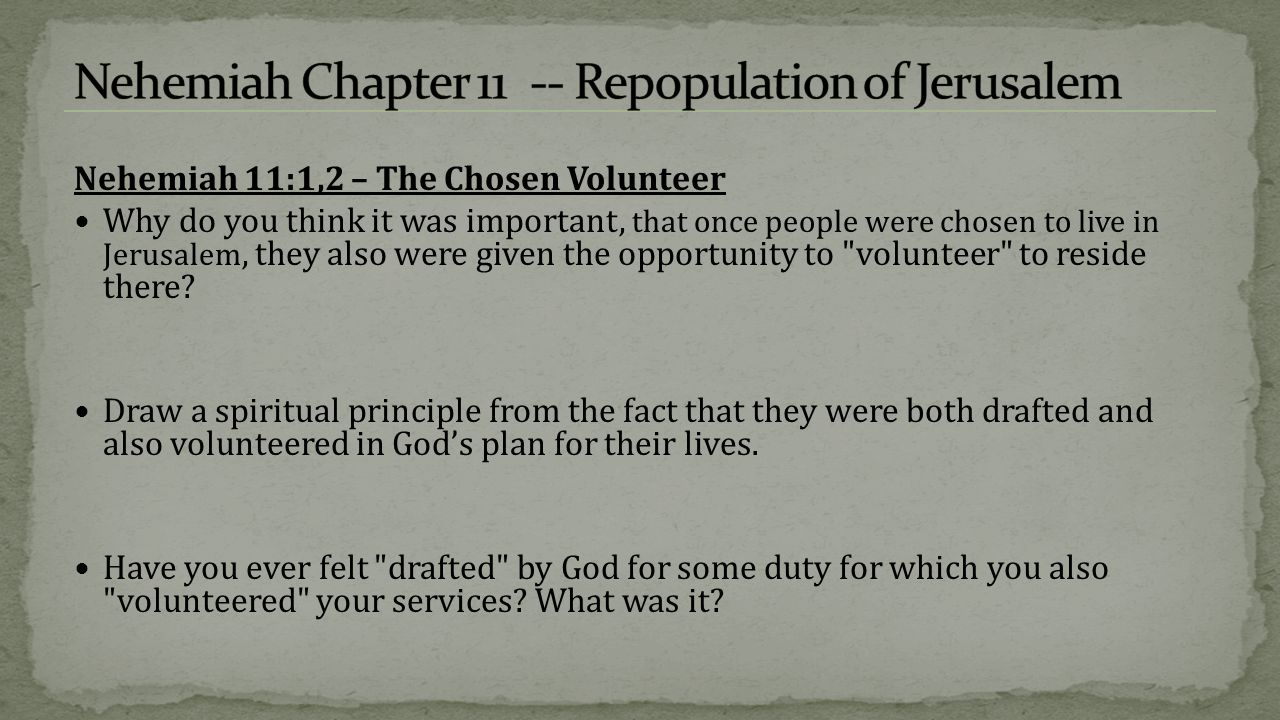 Nehemiah 11:4-6 – The Chosen Volunteer Which two tribes are mentioned.