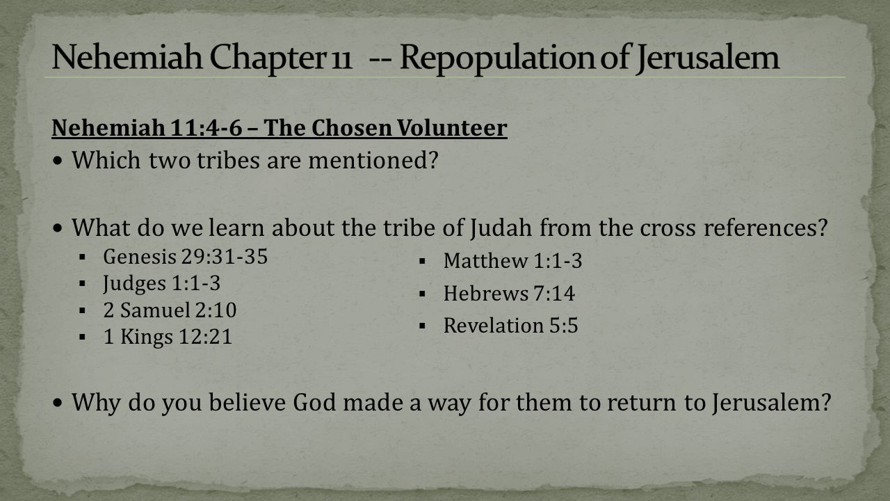 Nehemiah 11:7 – The Chosen Volunteer What do we learn about the tribe of Benjamin from the cross references.