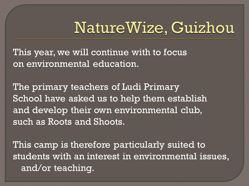 This year, we will continue with to focus on environmental education.