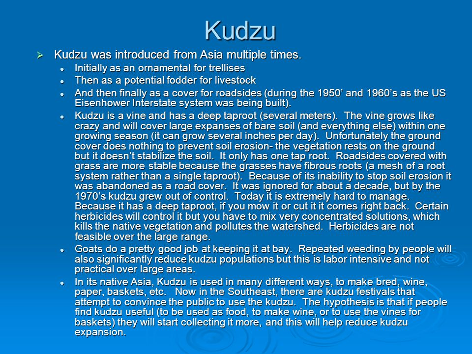 Kudzu  Kudzu was introduced from Asia multiple times.