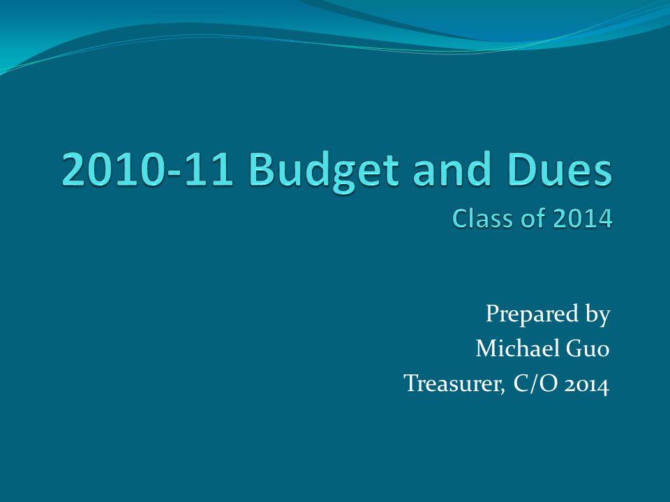 Prepared by Michael Guo Treasurer, C/O 2014