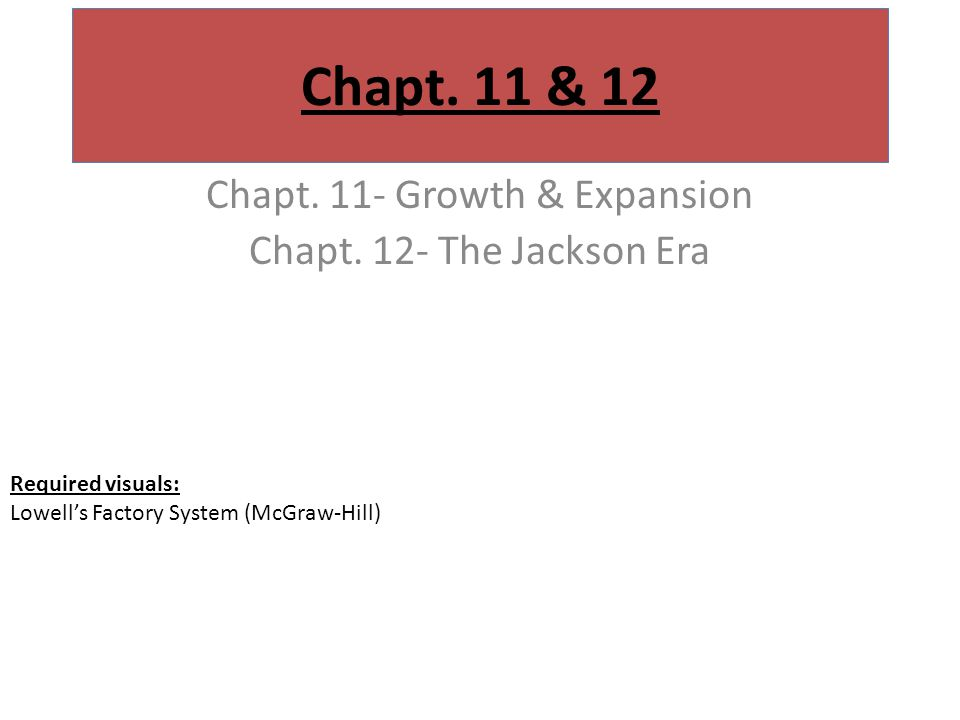 Chapt. 11 & 12 Chapt. 11- Growth & Expansion Chapt.