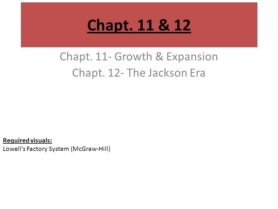 Chapt. 11 & 12 Chapt. 11- Growth & Expansion Chapt.