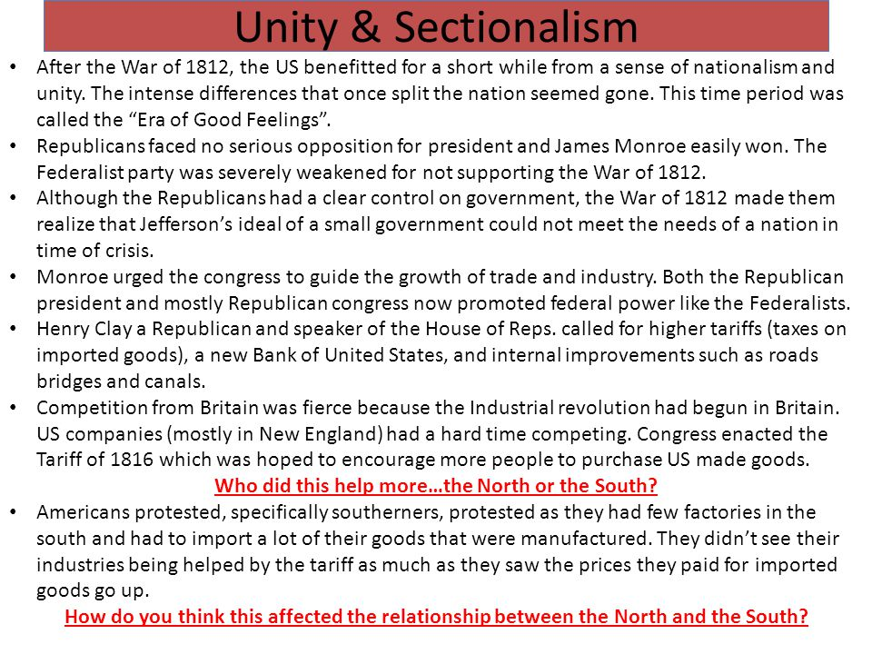 Sectionalism Differences in goals and interests between different parts of the country soon became sharper.