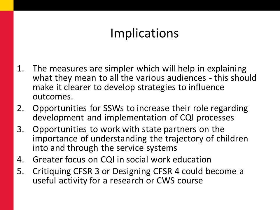 Implications 1.The measures are simpler which will help in explaining what they mean to all the various audiences - this should make it clearer to dev