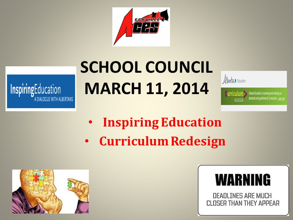 SCHOOL COUNCIL MARCH 11, 2014 Inspiring Education Curriculum Redesign