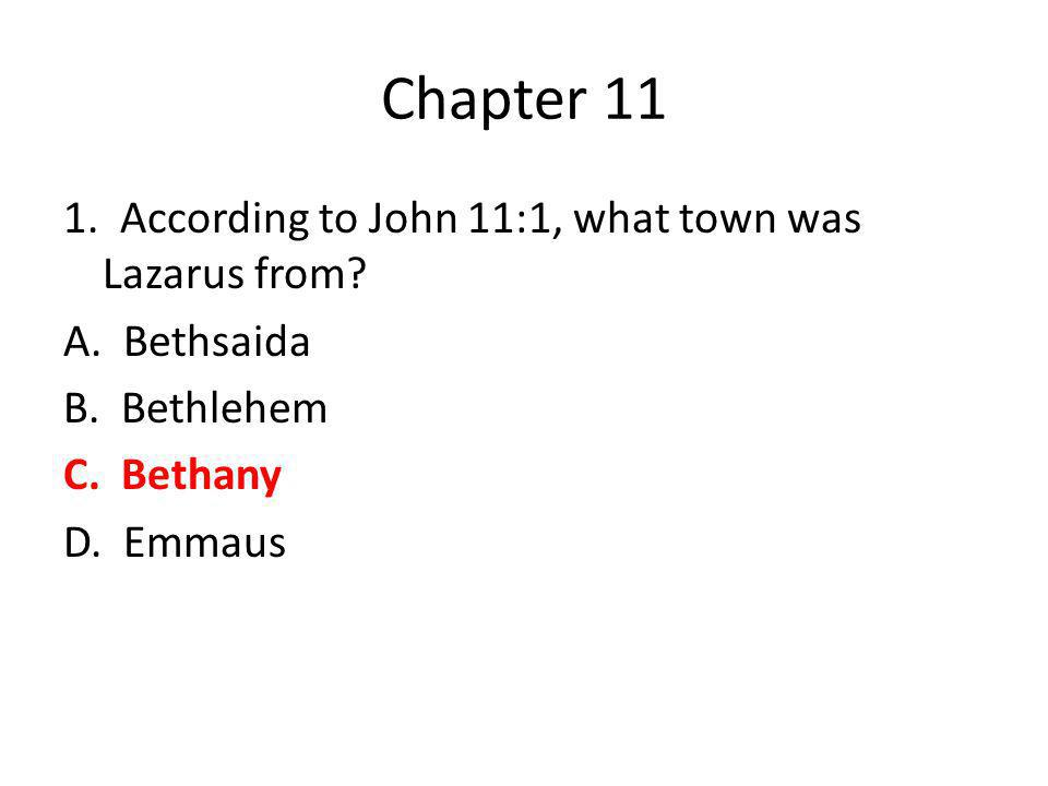 Chapter 13 10.According to John 13:13, what did Jesus say the disciples called Him.