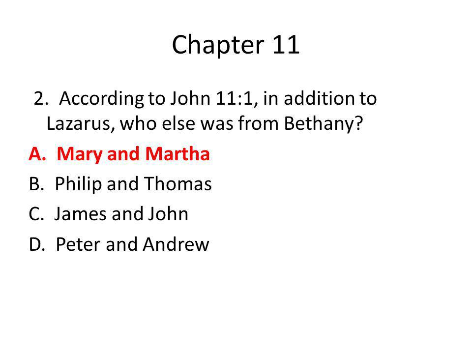 Chapter 13 11.According to John 13:14-15, what did Jesus tell the disciples to do.