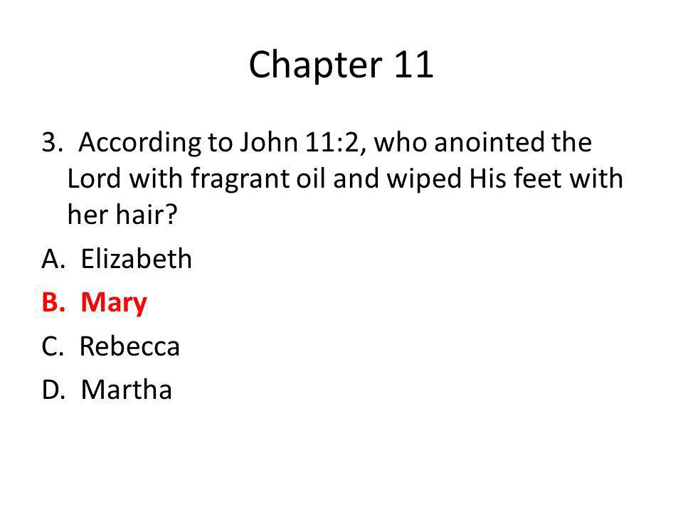 Chapter 13 32.According to John 13:38, what did Jesus say a rooster would do.