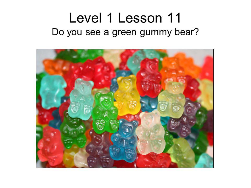 Level 1 Lesson 11 Please circle the yellow gummy bear?
