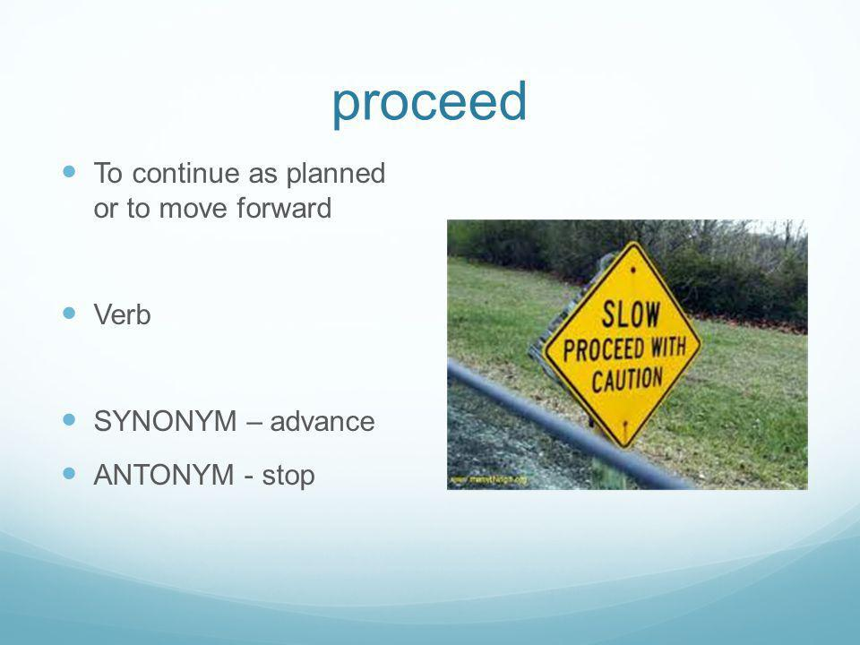 select To choose something or someone Verb SYNONYM- pick (out) ANTONYM - reject