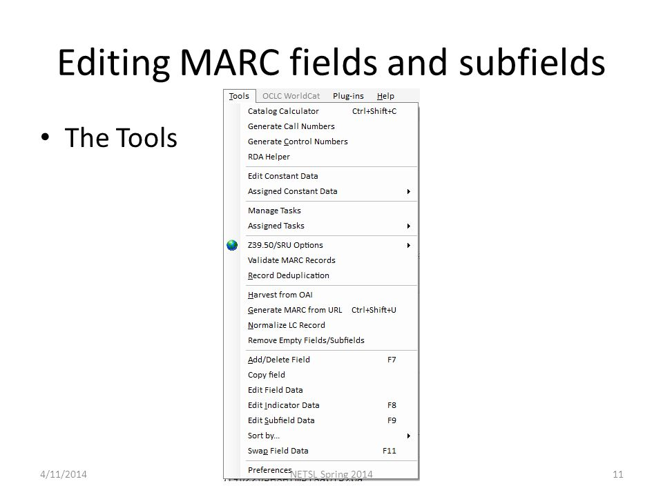 Editing MARC fields and subfields The Tools 4/11/201411NETSL Spring 2014