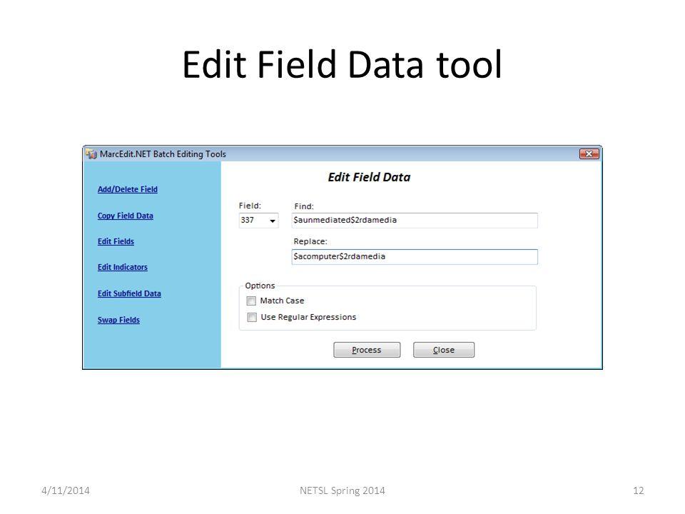 Edit Field Data tool 4/11/201412NETSL Spring 2014