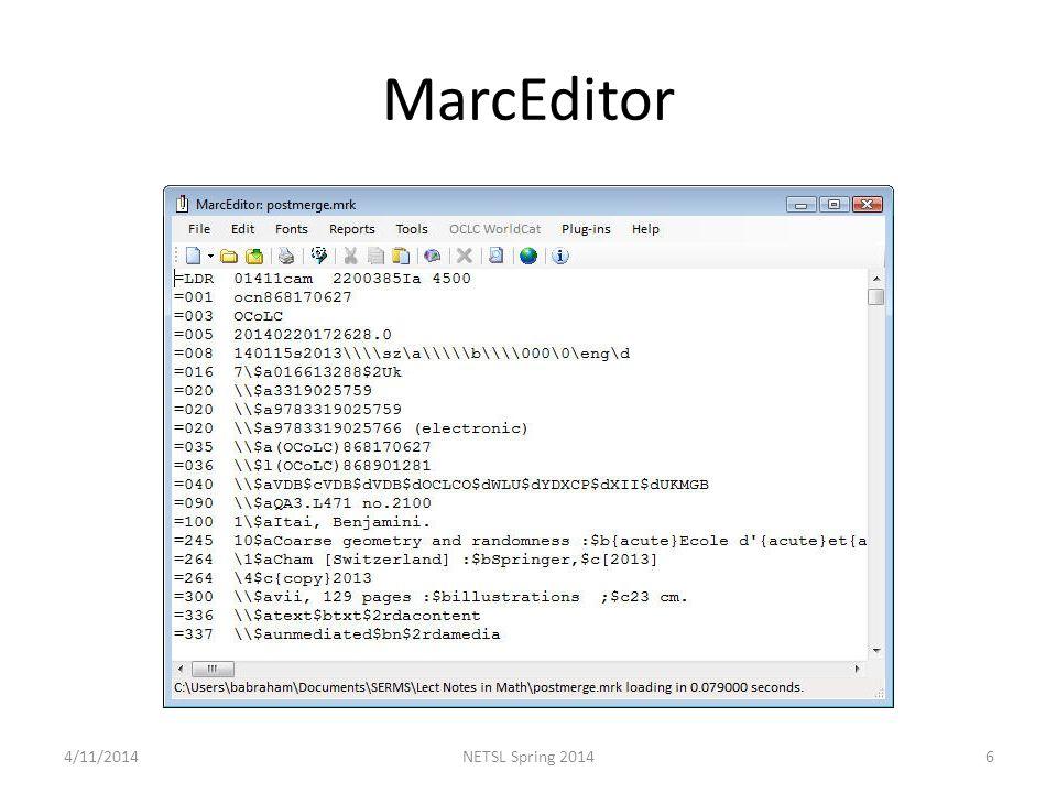 MarcEditor 4/11/20146NETSL Spring 2014