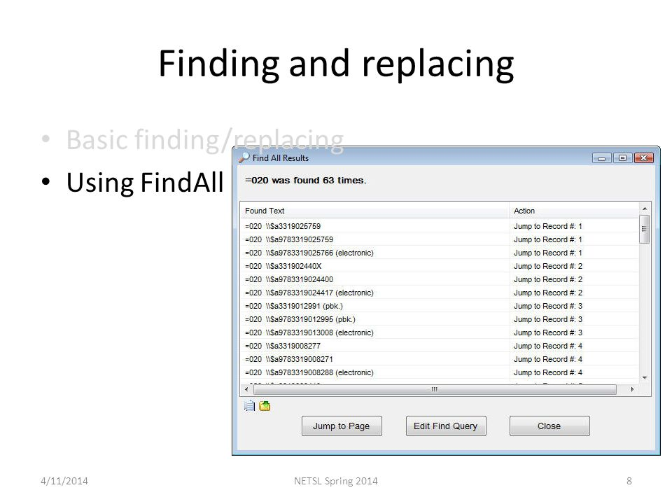 Finding and replacing Basic finding/replacing Using FindAll 4/11/20148NETSL Spring 2014