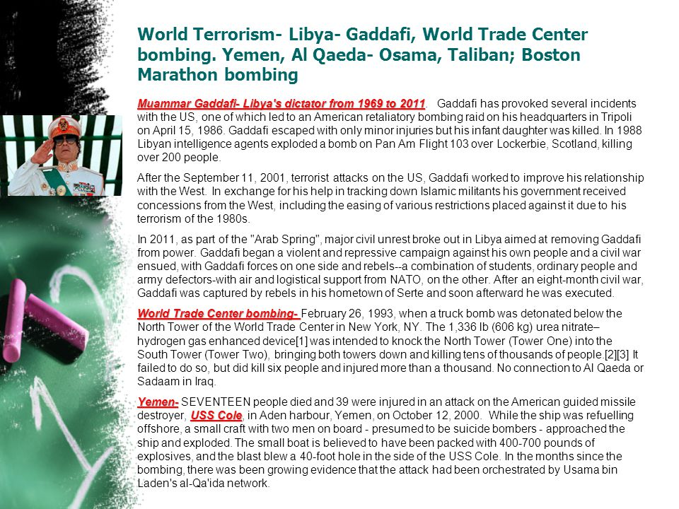 World Terrorism- Libya- Gaddafi, World Trade Center bombing.