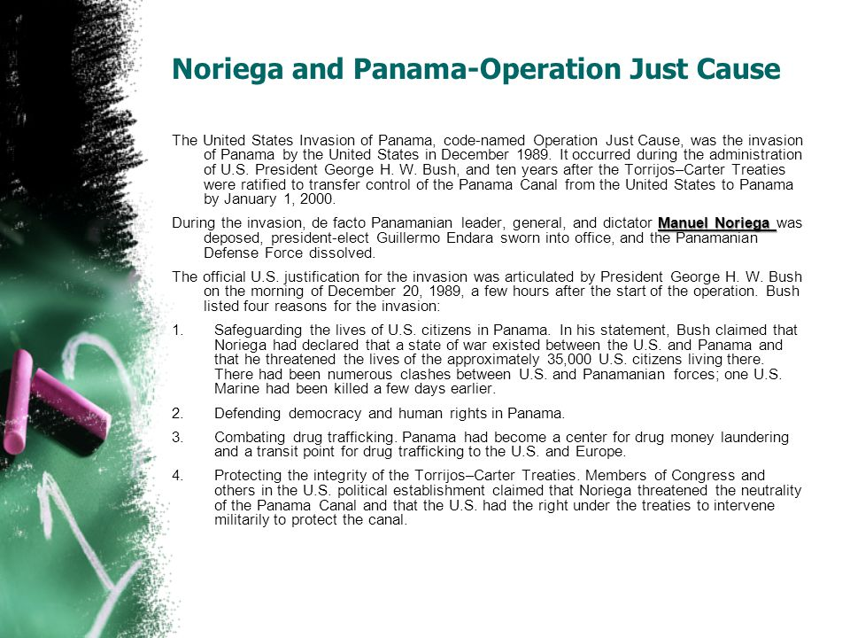 Noriega and Panama-Operation Just Cause The United States Invasion of Panama, code-named Operation Just Cause, was the invasion of Panama by the United States in December 1989.