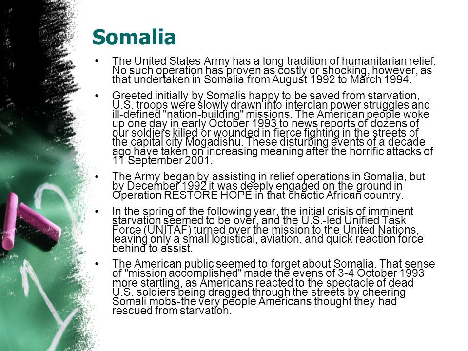 Somalia The United States Army has a long tradition of humanitarian relief.