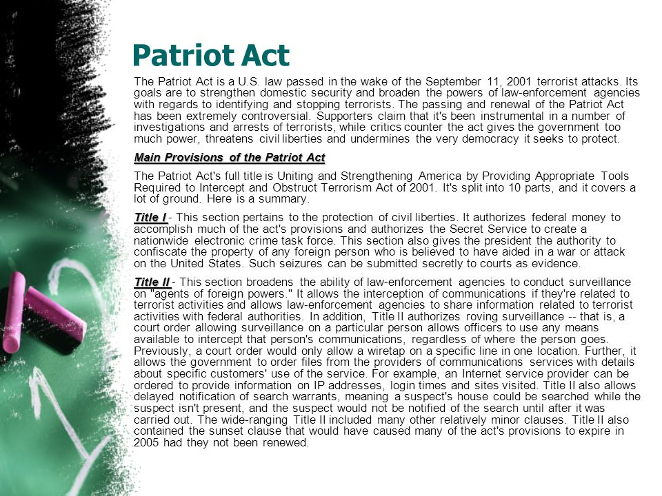 Patriot Act The Patriot Act is a U.S.