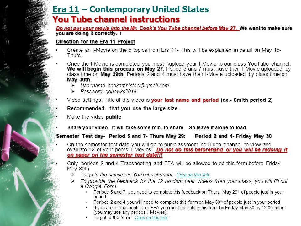 You Tube channel instructions Era 11 – Contemporary United States You Tube channel instructions Do not put your movie into the Mr.