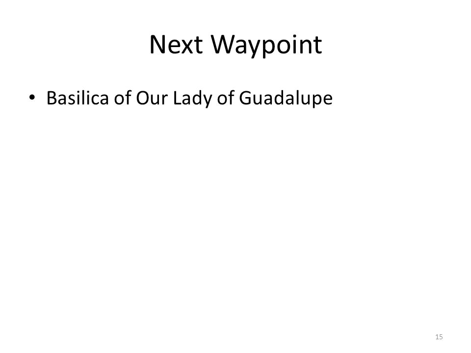 Next Waypoint Basilica of Our Lady of Guadalupe 15