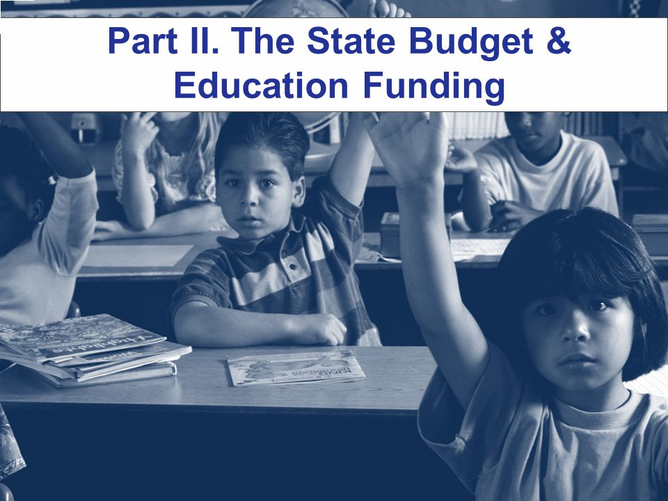 Part II. The State Budget & Education Funding