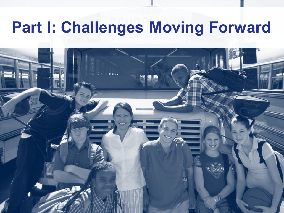 Part I: Challenges Moving Forward